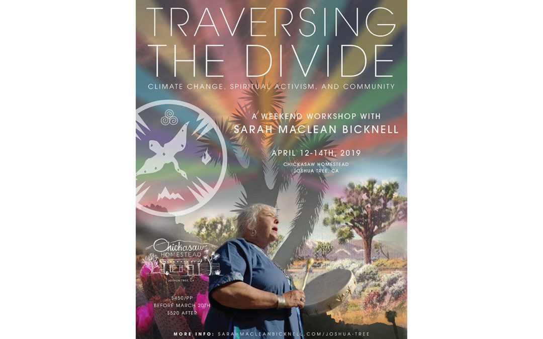 Traversing the Divide: Climate change, Spiritual activism, and Community / Joshua Tree, CA April 12-14th